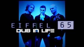 Eiffel 65 - Dub in Life