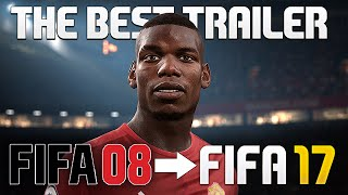 FIFA Trailer From FIFA 08 To FIFA 17 | The Best Trailers Of ALL TIME