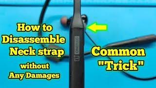 How to Disassemble OnePlus wireless Neck strap without any Scratches