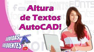 Dúvidas dos Inscritos - Altura de Textos AutoCAD e Mais! - Autocriativo