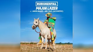 Rudimental & Major Lazer - Let Me Live (feat. Anne-Marie & Mr.Eazi) [Official Acoustic Audio]