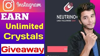 Get 10k Crystals in Neutrino plus giveaway   how to Increase instagarm followers and likes 2020