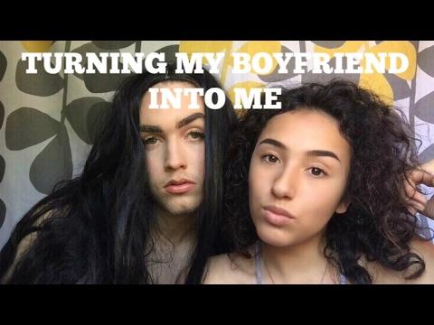 turning my boyfriend into a girl