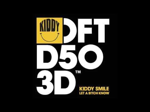 Kiddy Smile 'Let A B!tch Know' (Boston Bun Remix)