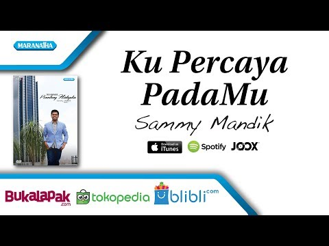 Kupercaya PadaMu - Sammy Mandik (Video)