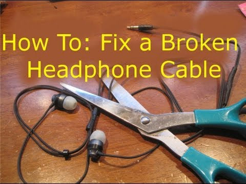 How To: Fix Broken Headphones (Cut in Half)
