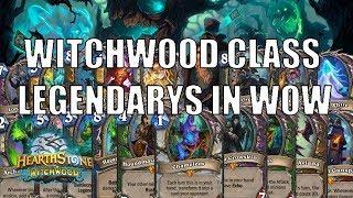 Hearthstone Witchwood Class Legendarys in WoW