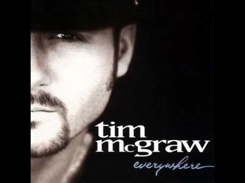Everywhere ~ Tim McGraw
