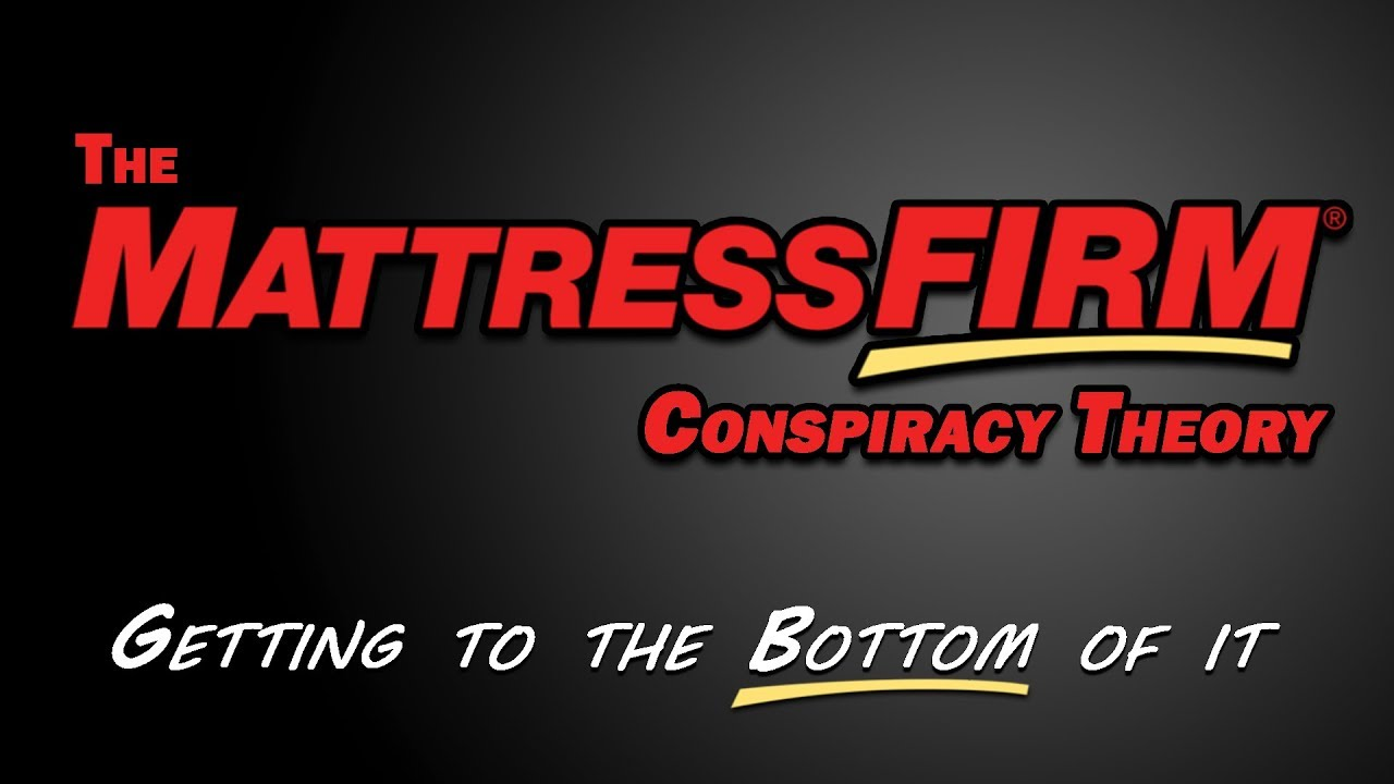Mattress Firm Conspiracy Theory Getting To The Bottom Of It Youtube