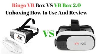 Bingo VR Box VS VR Box 2.0 Unboxing How to Use And Review