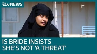 IS bride Shamima Begum insists she's not 'a threat' to the UK | ITV News