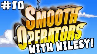 Nilesy plays Smooth Operators! The Final Push for Klaw Real Estate! Pull Together and We'll Succeed!