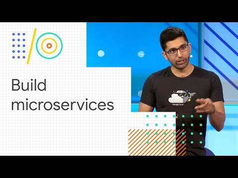 Microservices in the Cloud with Kubernetes and Istio (Google I/O '18)