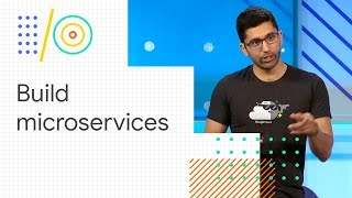 Microservices in the Cloud with Kubernetes and Istio (Google I/O '18) thumbnail
