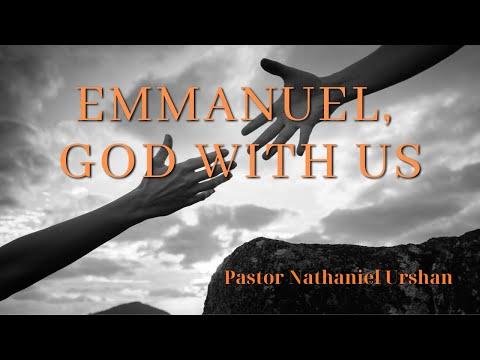 """""""Emmanuel, God With Us"""" – Pastor Nathaniel Urshan"""