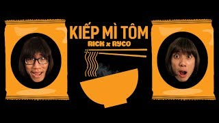 Kiếp Mì Tôm - Rick & Ryco [Disslog Special]
