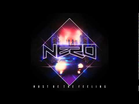 Nero - must be the feeling ( Kill The Noise Remix)