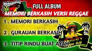 Memori berkasih versi reggae ful album..