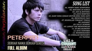 FULL ALBUM PETERPAN (2008) - SEBUAH NAMA SEBUAH CERITA - TEMAN PERJALANAN