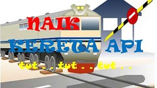 Naik Kereta Api - Lagu Anak Indonesia