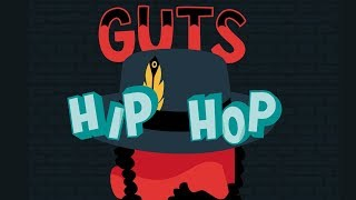 Guts - Hip Hop First of All [Official Audio]
