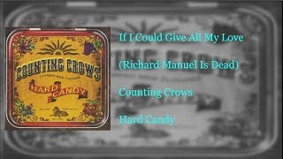 Counting Crows - If I Could Give All My Love  (Richard Manuel Is Dead) Lyrics