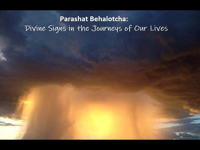 Jerusalem Lights Parashat Behalotcha 5780 - Divine Signs in the Journeys of Our Lives
