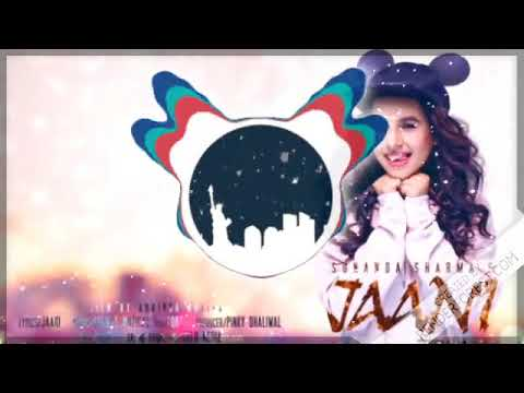 JAANI TERA NAA|| {BASS BOOSTED} || SUNANDA SHARMA