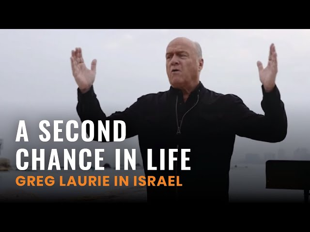 A Second Chance in Life (Greg Laurie in Israel #5)