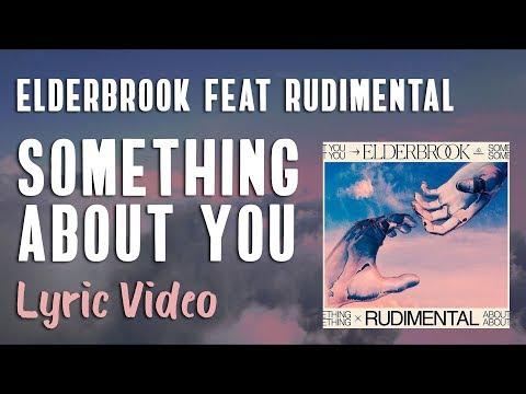 Elderbrook & Rudimental - Something About You (LYRICS)