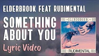 Cover images Elderbrook & Rudimental - Something About You (LYRICS)