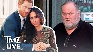 Meghan Markle's Dad Decided to Bail on His Daughter's Wedding   TMZ Live