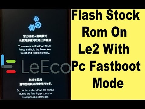 How To Flash Le Eco Le 2 With Pc  |  Flash  Le 2 Stock Rom  With Pc | Flesh  Le 2 With Fastboot Mode