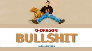 Video [INDO SUB] G-DRAGON - BULLSHIT download MP3, 3GP, MP4, WEBM, AVI, FLV Januari 2018