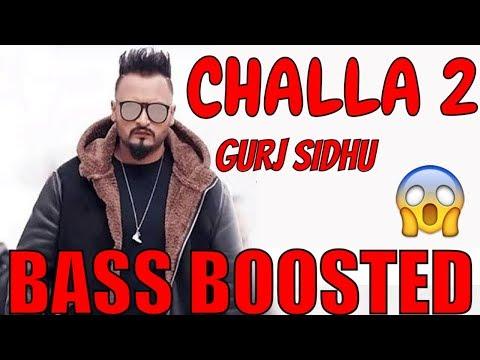 Challa [BASS BOOSTED] Gurj Sidhu | Manni Sandhu | Latest Bass Boosted Songs