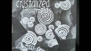 Crystalized Movements -It