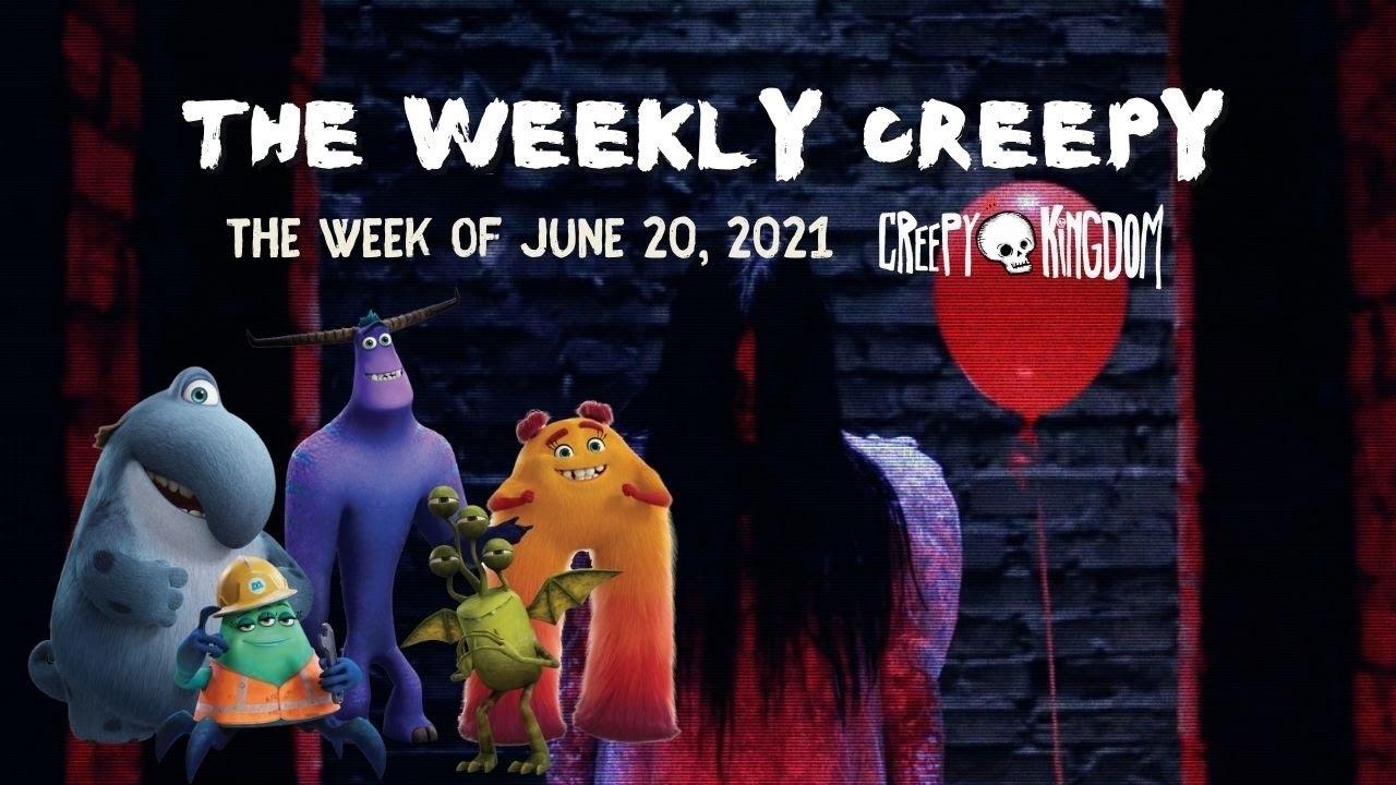The Weekly Creepy 6-20-21