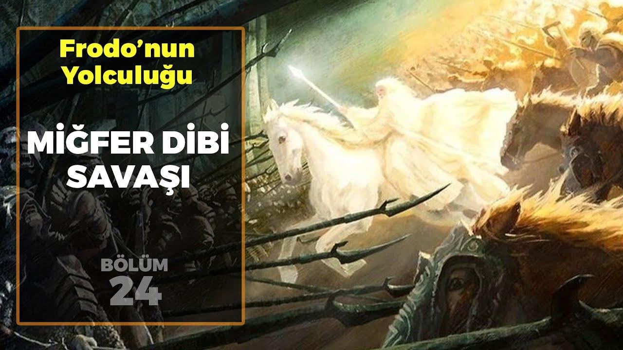 MİĞFER DİBİ SAVAŞI / Frodo'nun Yolculuğu B24 | Yüzüklerin Efendisi
