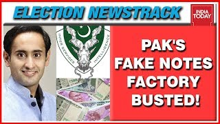 Operation Poll Money: Pakistan's Fake Notes Factory Busted By India Today   Election Newstrack