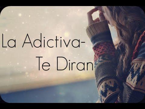 La Adictiva- Te Dirán (Letra)(2016)