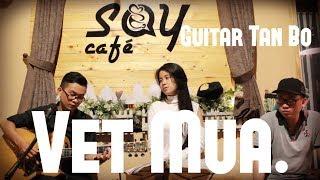 Vết mưa | Guitar Tân Bo Cover | Rainie Hồng Anh | Khoa Cajon | SAY ACOUSTIC CAFE