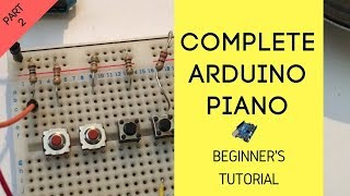 How To Make A Complete Arduino Piano (p. 2) | Tutorial - Sci Ranch
