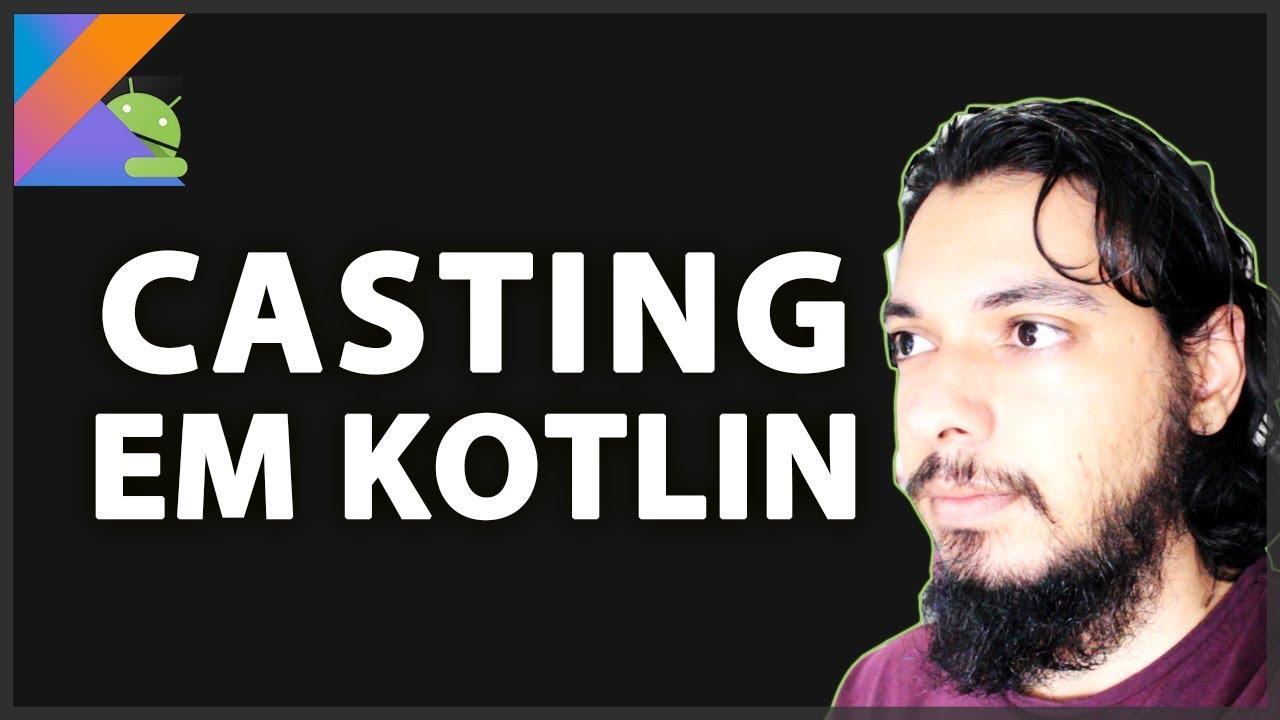 CASTING EM KOTLIN | TIAGO AGUIAR