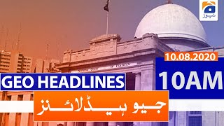 Geo Headlines 10 AM | 10th August 2020