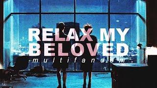 Relax My Beloved || Multifandom