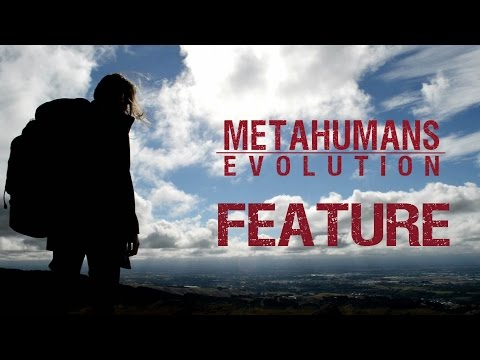 Metahumans: Evolution | Directed by Ciaran Findlay and Graeden Meek