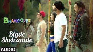Bigde Shehzaade Full Audio Song | Journey Of Bhangover | Siddhant Madhav