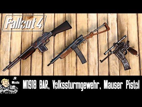 Fallout 4 Weapon Mods: M1918 BAR, Volkssturmgewehr, Mauser Pistol