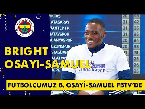Bright Osayi-Samuel FBTV Canlı Yayınında