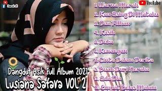 Lagu Dangdut Lusiana Safara Full Album 2021 Vol 2 || Cocok Buat Santai
